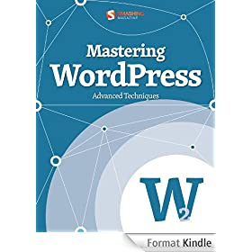 Mastering WordPress (Smashing eBook Series 11) (English Edition)