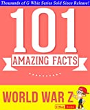 World War Z  - 101 Amazing Facts You Didn't Know: Fun Facts and Trivia Tidbits Quiz Game Books (GWhizBooks.com)