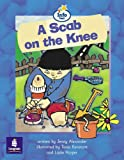 Literacy Land: Info Trail: Beginner: Guided/Independent Reading: Science Themes: a Scab on the Knee