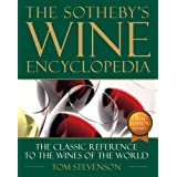 Sotheby's Wine Encyclopedia: Fourth Edition, Revised ~ Tom Stevenson