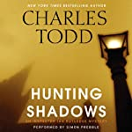 Hunting Shadows: An Inspector Ian Rutledge Mystery, Book 16 (       UNABRIDGED) by Charles Todd Narrated by Simon Prebble