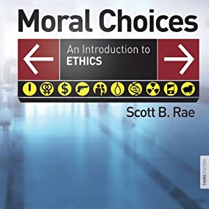 Moral Choices: An Introduction to Ethics | [Scott Rae]
