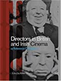 Directors in British and Irish Cinema: A Reference Companion