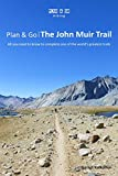 Plan & Go: The John Muir Trail: All You Need to Know to Complete One of the World's Greatest Trails