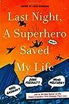 Last Night, a Superhero Saved My Life...