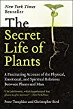 The Secret Life of Plants: a Fascinating Account of the Physical, Emotional, and Spiritual Relations Between Plants and Man