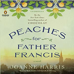 Peaches for Father Francis: A Novel | [Joanne Harris]