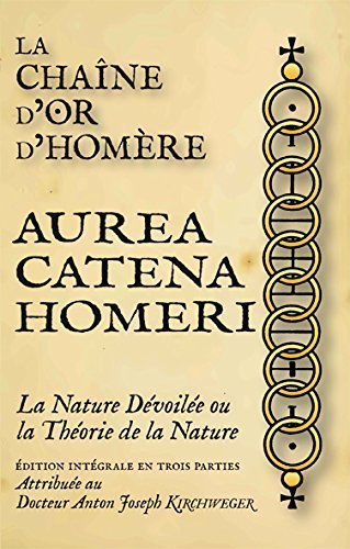 la-chaine-dor-dhomere-aurea-catena-homeri-la-nature-devoilee-ou-la-theorie-de-la-nature-collectanea-