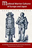 img - for Medieval Warrior Cultures of Europe and Japan: Body, Mind, Sword book / textbook / text book
