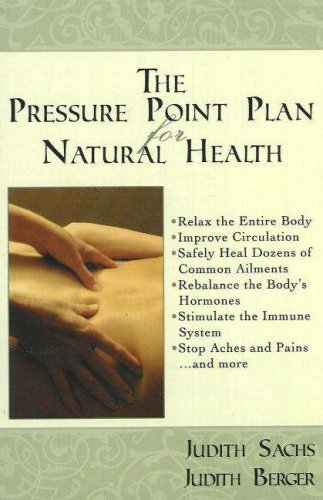 The Pressure Point Plan for Natural Health, Judith Sachs