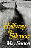 Halfway to Silence: New Poems (0393009920) by Sarton, May