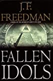 Fallen Idols (Freedman, J. F.) (0446531898) by Freedman, J. F.