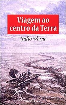 VIAGEM AO CENTRO DA TERRA - PORTUGUES BRASIL: Jœlio Verne