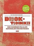 Drucktechniken. Das Handbuch zu allen Materialien und Methoden: Vollständig überarbeitete und erweiterte Neuauflage