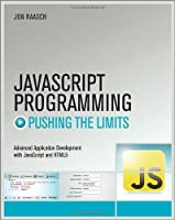 JavaScript Programming: Pushing the Limits Front Cover