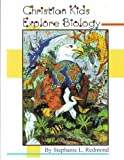 Christian Kids Explore Biology [Paperback]