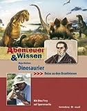 Abenteuer & Wissen. Dinosaurier - Reise zu den Urzeitriesen