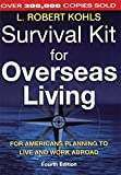 Survival Kit for Overseas Living: For Americans Planning to Live and Work Abroad