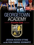 img - for Georgetown Academy, Season One book / textbook / text book
