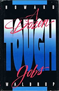 A Dozen Tough Jobs by Howard Waldrop