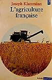 echange, troc Klatzmann - L'agriculture française