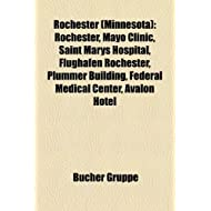 Rochester (Minnesota): Rochester, Mayo Clinic, Saint Marys Hospital, Flughafen Rochester, Plummer Building, Federal...