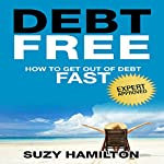 Debt Free: How to Get Out of Debt Fast | Suzy Hamilton