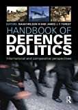 img - for Handbook of Defence Politics: International and Comparative Perspectives book / textbook / text book