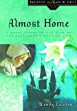 Almost Home: A Story Based on the Life of the Mayflowers Mary Chilton (Daughters of the Faith Series)