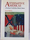 Alternative Americas: A Reading of Antebellum Political Culture