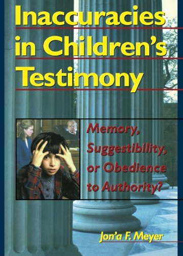 Inaccuracies in Children's Testimony: Memory, Suggestibility, or Obedience to Authority? (Haworth Criminal Justice, Fore