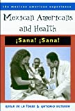 img - for Mexican Americans and Health: Sana! Sana! (The Mexican American Experience) book / textbook / text book