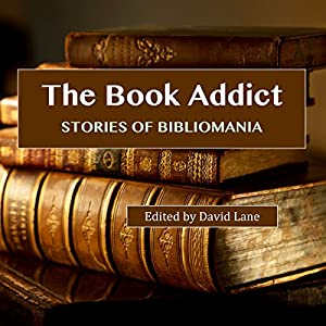 The Book Addict: Stories of Bibliomania Audiobook