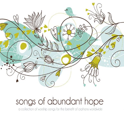 Vol. 1 Songs of Abundant Hope - Songs of Abundant Hope Vol. 1