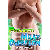 Project Milky Overflow (Lesbian lactation erotic thriller)by Pen Penguin