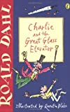 Roald Dahl Charlie and the Great Glass Elevator (Puffin Fiction)