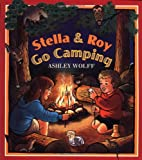 Stella and Roy Go Camping (0525458646) by Wolff, Ashley