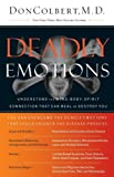 img - for Deadly Emotions: Understand the Mind-Body-Spirit Connection That Can Heal or Destroy You book / textbook / text book