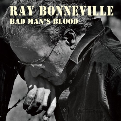 Ray Bonneville - Bad Man's Blood - #1 Blues Radio Record