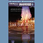 Look Both Ways: A Midnight Twins Novel (       UNABRIDGED) by Jacquelyn Mitchard Narrated by Emily Durante