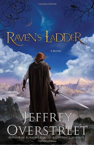 Raven's Ladder: A Novel (The Auralia Thread), Jeffrey Overstreet
