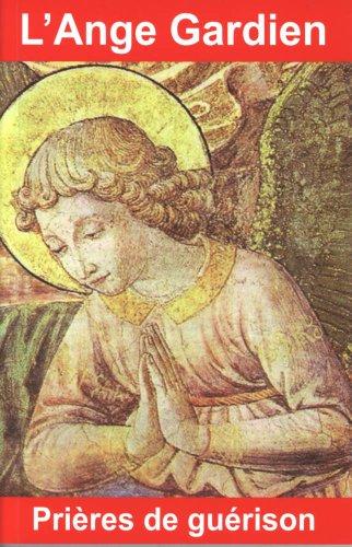 L'Ange Gardien : Prières de guérison