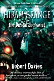Hiram Grange and the Digital Eucharist (The Scandalous Misadventures of Hiram Grange Book 3)