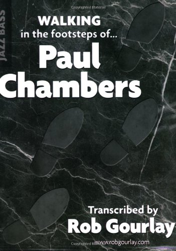 Walking in the Footsteps of Paul Chambers