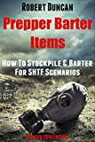 Prepper Barter Items: How To Stockpile & Barter For SHTF Scenarios