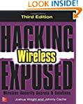 Hacking Exposed Wireless, Third Editi...