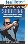 Surgical Speed Shooting: How to Achie...