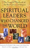 img - for Spiritual Leaders Who Changed the World: The Essential Handbook to the Past Century of Religion book / textbook / text book