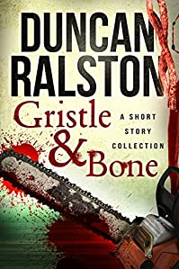 (FREE on 10/31) Gristle & Bone: Stories by Duncan Ralston - http://eBooksHabit.com