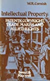 Intellectual Property: Patents, Copyright, Trade Marks, and Allied Rights (0421243309) by Cornish, W. R